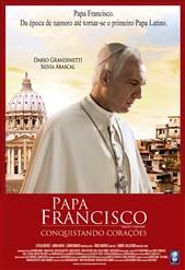 Papa Francisco - Conquistando Corações